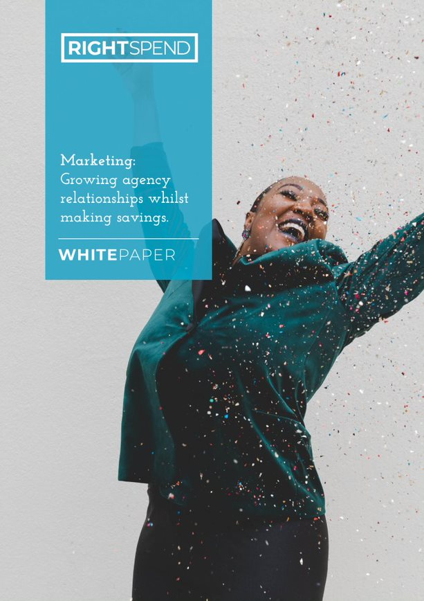 RightSpend Whitepaper Cover: Marketing growing agency relationships whilst making savings